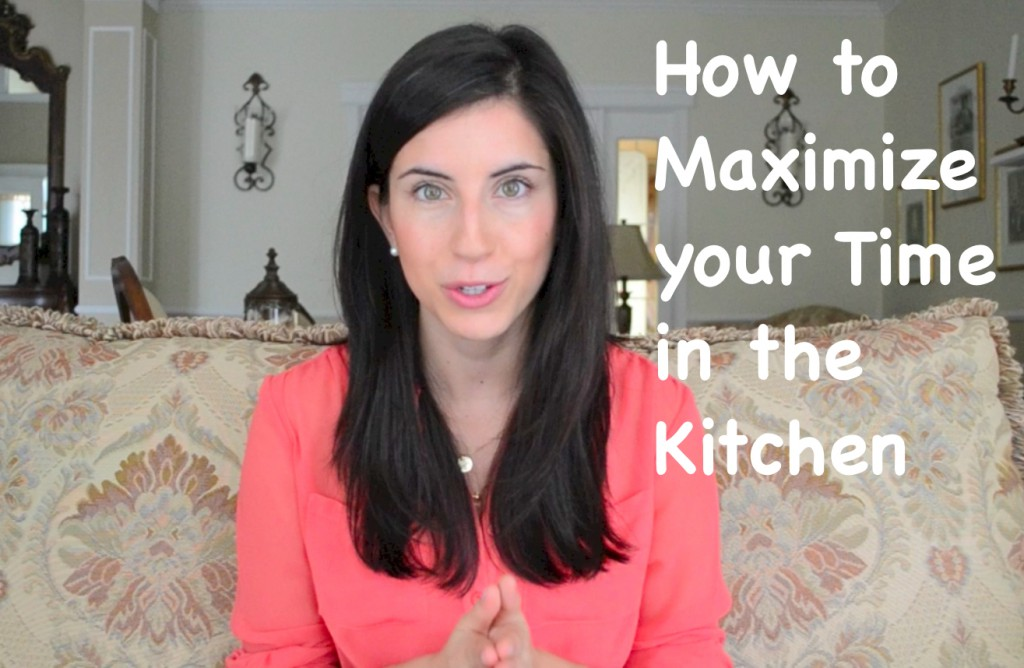 maximize your time in the kitchen