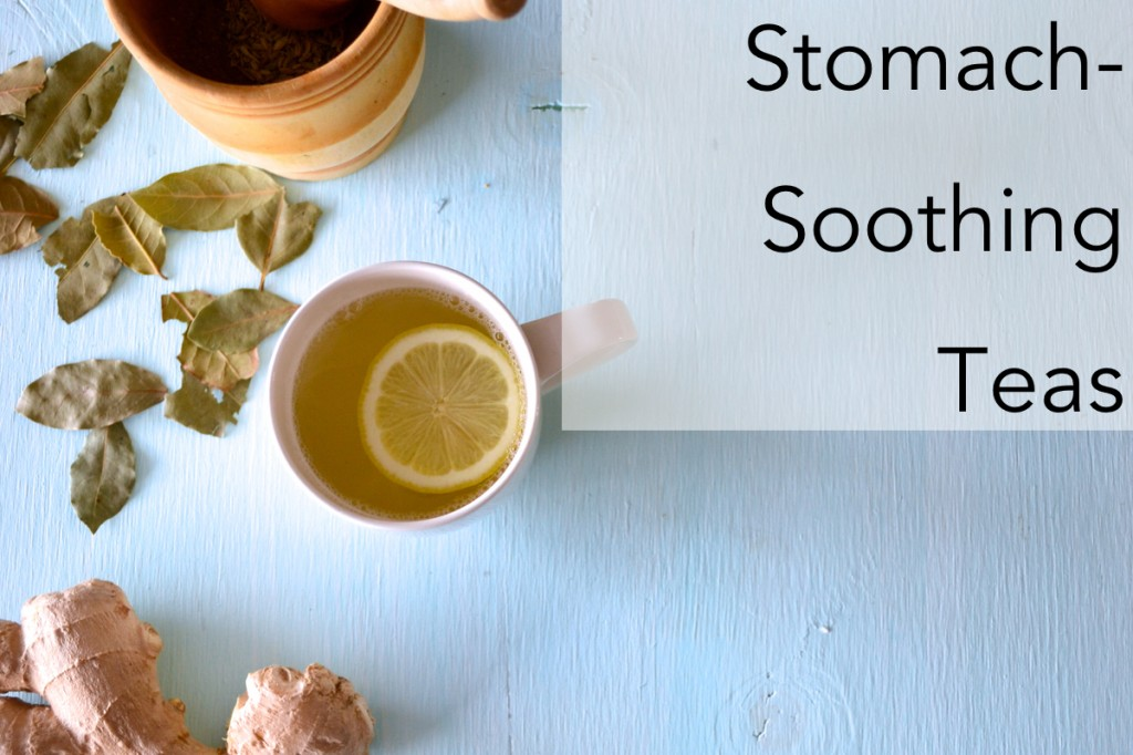 Stomach-Soothing Teas