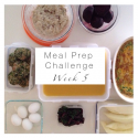 Meal Prep Challenge Week 5