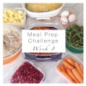 Week 8 Meal Prep Challenge