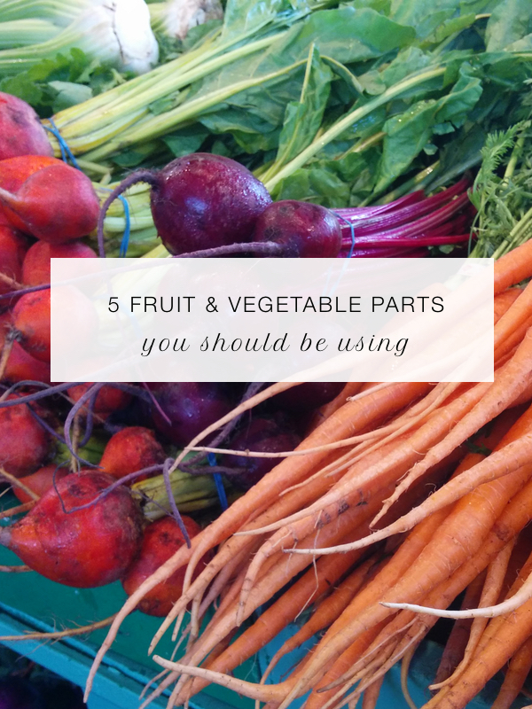 5 fruit and veggie parts you should be using