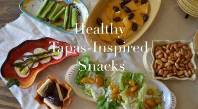 Six healthy tapas-inspired snacks