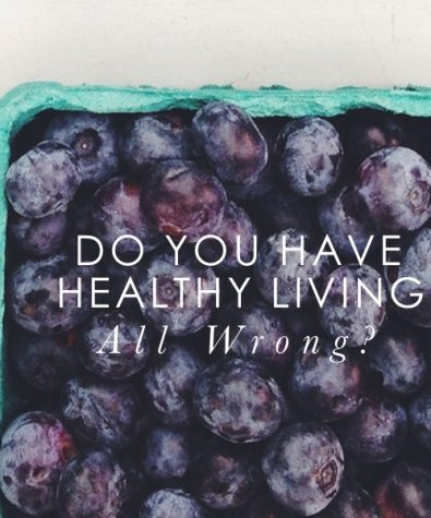 Do You Have Healthy Living All Wrong?